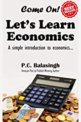 Come on! Let's Learn Economics...: A simple Introduction to Economics Kindle Edition