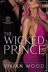 The Wicked Prince: A Steamy Enemies To Lovers Romance (Dirty Royals Book 1) Kindle Edition