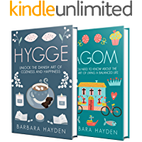 Hygge and Lagom: The Ultimate Guide to Scandinavian Ways of Living a Balanced Life Filled with Coziness and Happiness (English Edition)