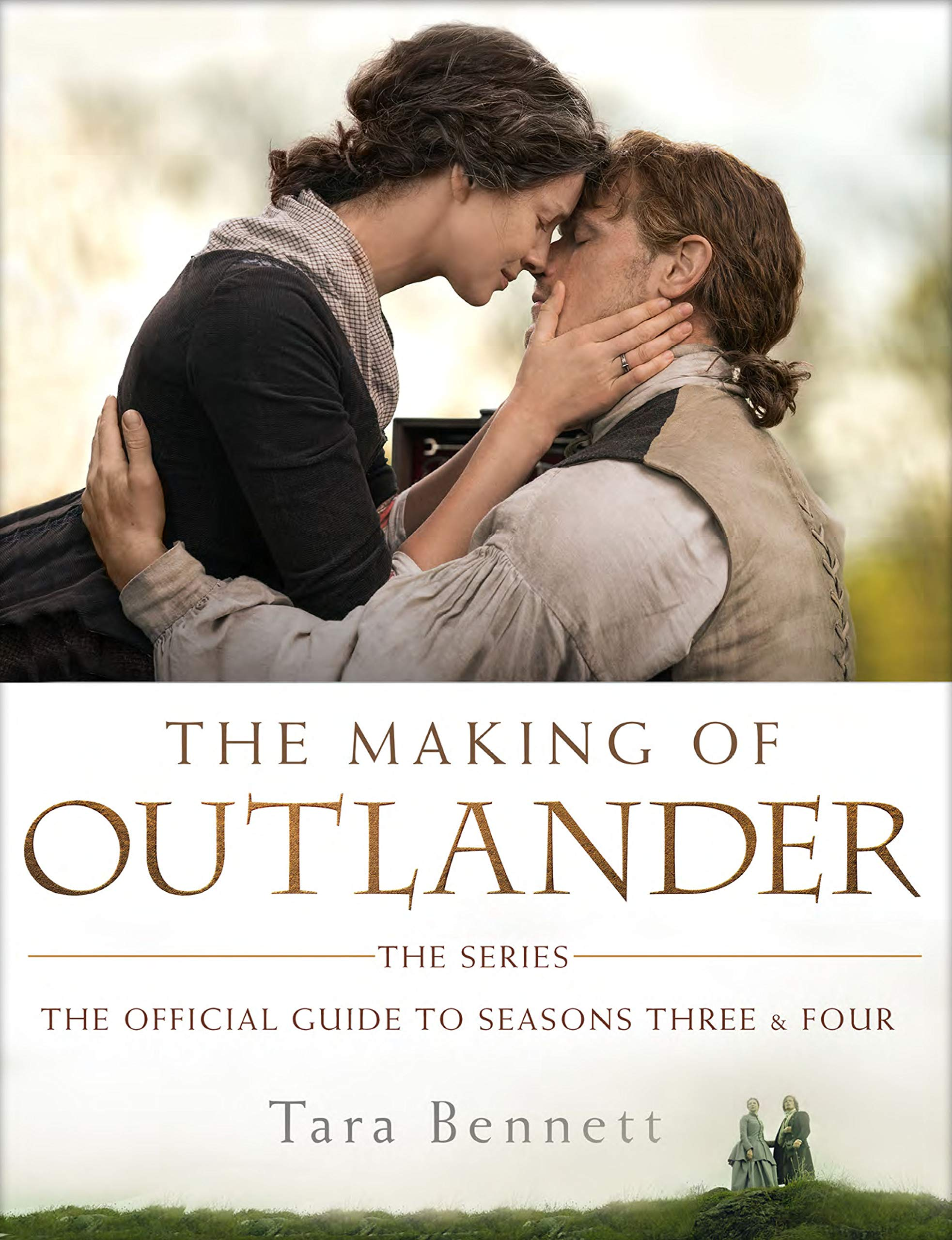 THE MAKING OF OUTLANDER: The Official Guide to Seasons 3 & 4