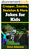 Creeper, Zombie, Skeleton and More Jokes for Kids (English Edition)