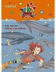 Todo sobre los delfines y las ballenas (Castellano - A Partir De 8 Años - Personajes - Kika Superbruja)
