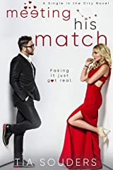 Meeting His Match: A Sweet Fake Dating Romance (Single In the City Book 1) Kindle Edition