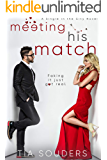 Meeting His Match: A Sweet Fake Dating Romantic Comedy (Single In the City Book 1)