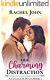 Her Charming Distraction (A Change in Plans Book 2)