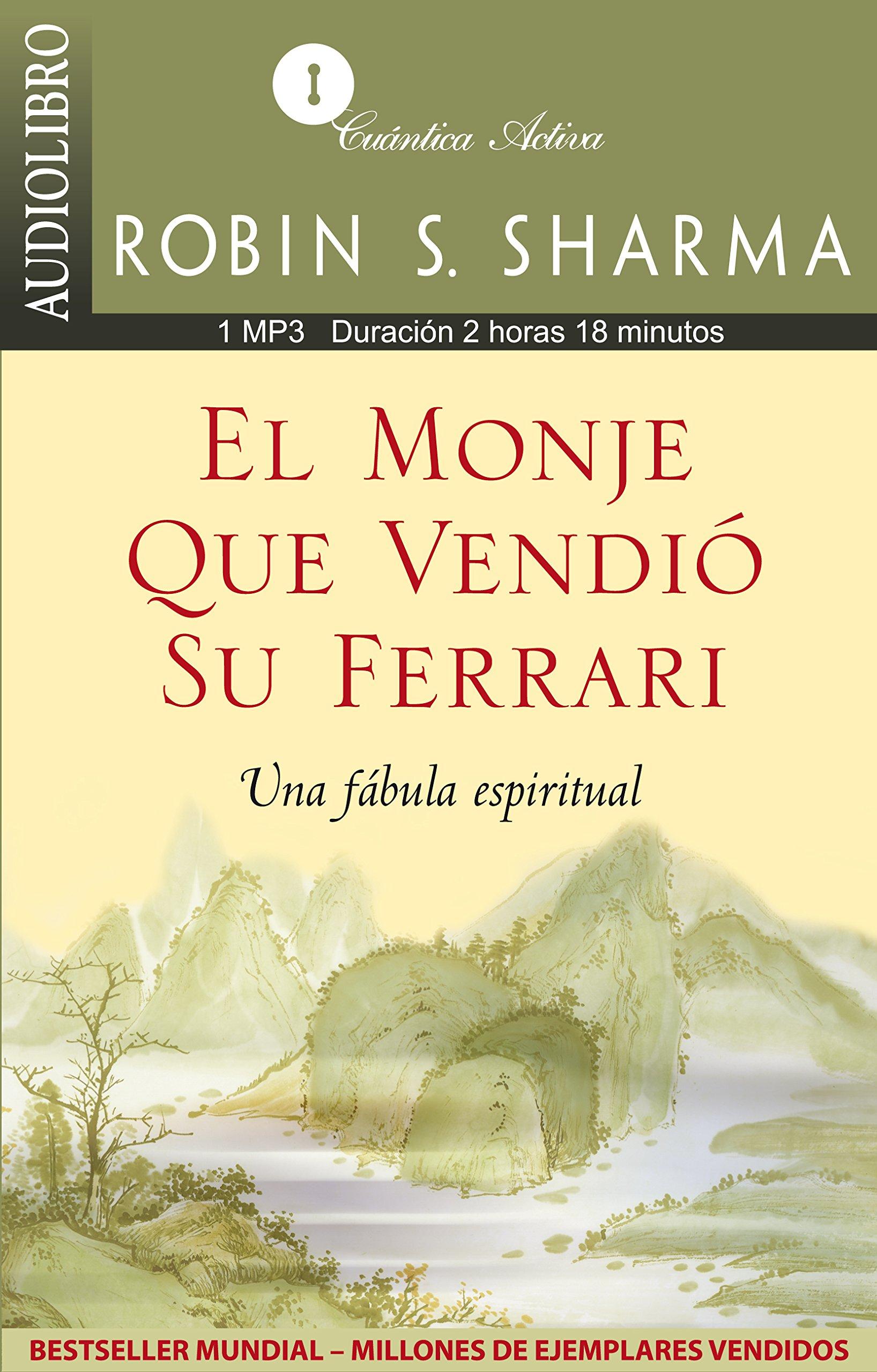 El monje que vendio su ferrari / The Monk Who Sold His Ferrari: Una fabula  espiritual / A Spiritual Fable (Spanish Edition) (Spanish) Audio CD –  Audiobook, ...