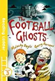 The Football Ghosts (Reading Ladder Level 3)