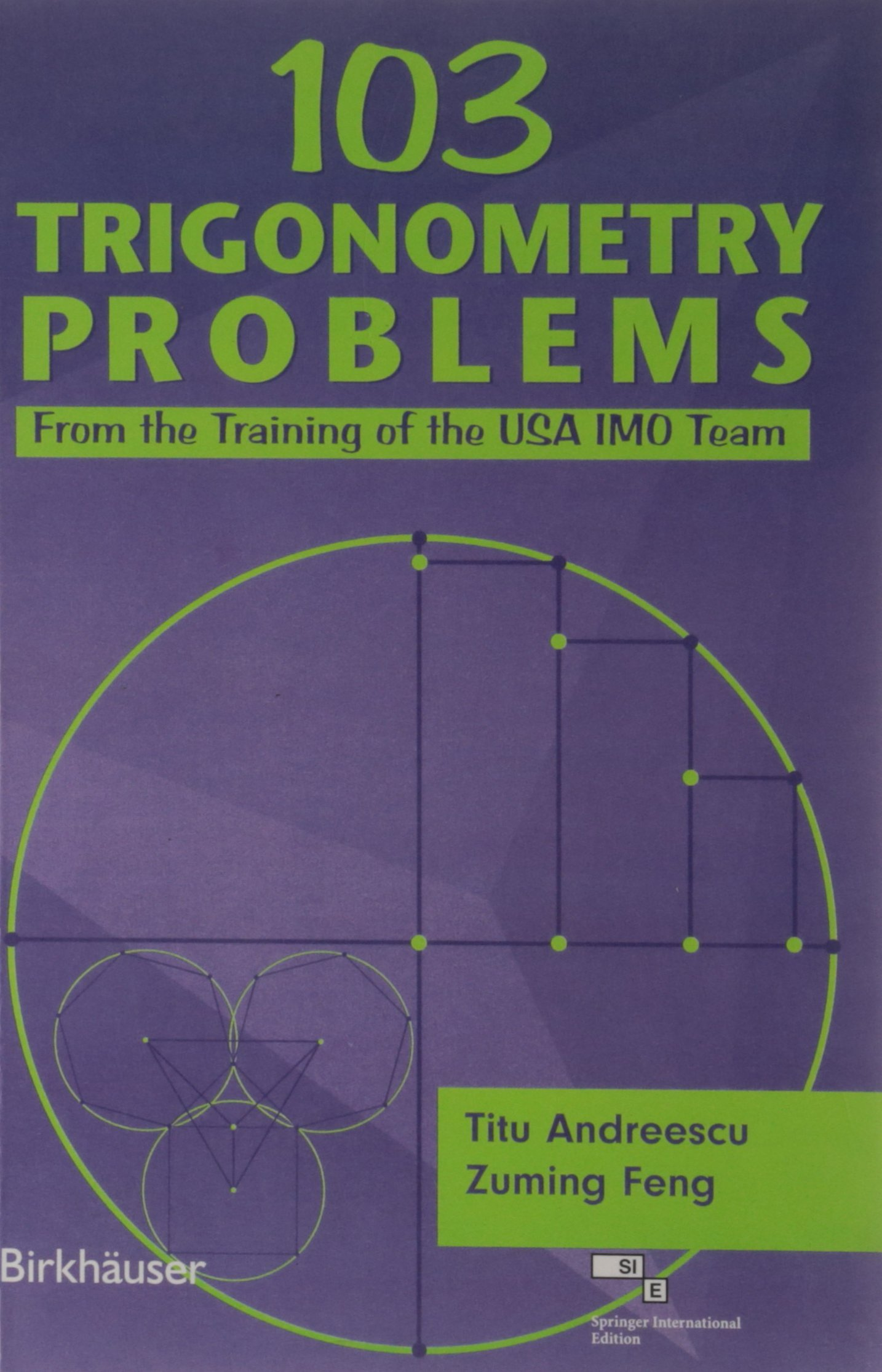 103 Trigonometry Problems ; From the Training of the USA IMO Team: Titu  Andreecu Zuming Feng: 9788181283399: Amazon.com: Books