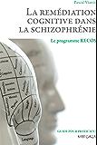 La remédiation cognitive dans la schizophrénie: Le programme RECOS (Psy t. 8)