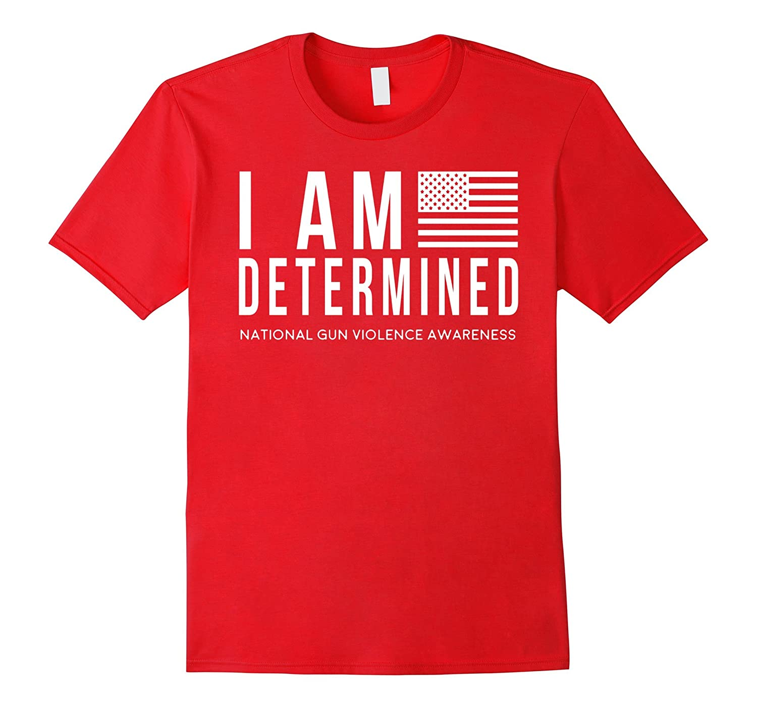 I Am Determined National Gun Violence Awareness TShirt-Vaci