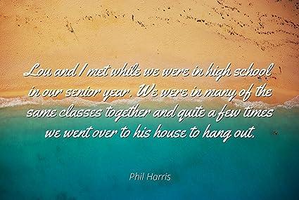 Amazoncom Phil Harris Famous Quotes Laminated Poster Print 24x20