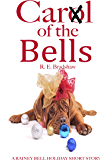 CarⓍl of the Bells: A Rainey Bell Holiday Short Story