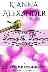 Loving the Lawman: A Roses of Ridgeway Historical Romance (The Roses of Ridgeway Book 3)