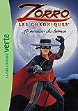 Les Chroniques de Zorro 01 - Le retour du héros