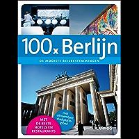 100 x Berlijn: de mooiste reisbestemmingen (100 x gidsen)