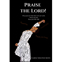 Praise the Lord: Psalms 101-150 (Psalms in the Key of my Life Book 3) (English Edition)