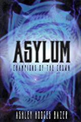 Asylum (Champions of the Crown Book 3)