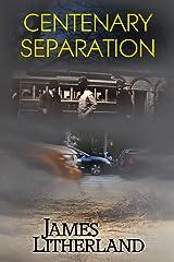 Centenary Separation (Watchbearers Book 2) Kindle Edition