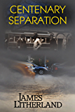 Centenary Separation (Watchbearers, Book 2)