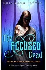 The Accused Dead (The Hidden Necromancer Book 2)