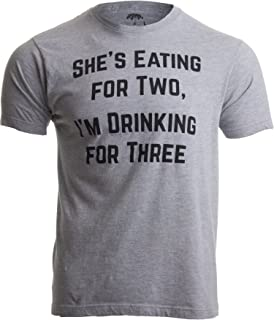 58b93fbcd2a3 Drinking for Three | Funny New Dad Father Pregnancy Announcement Joke  T-Shirt
