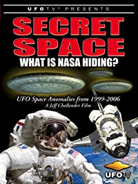 Secret Space: What Is NASA Hiding?