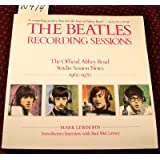 The Beatles: Recording Sessions: The Official Abbey Road Studio Session Notes, 1962-1970