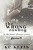 The Wrong Cowboy: A Somewhere Texas Book (In The Heart of Texas 4)