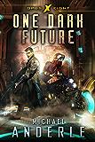 One Dark Future (Opus X Book 8)