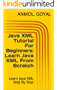 Java XML Tutorial For Beginners: Learn Java XML  From Scratch: Learn Java XML Step By Step
