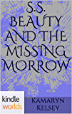 The Miss Fortune Series: S.S. BEAUTY AND THE MISSING MORROW (Kindle Worlds Novella) (Sandy Sue Morrow- Beauty Queen Book 15)