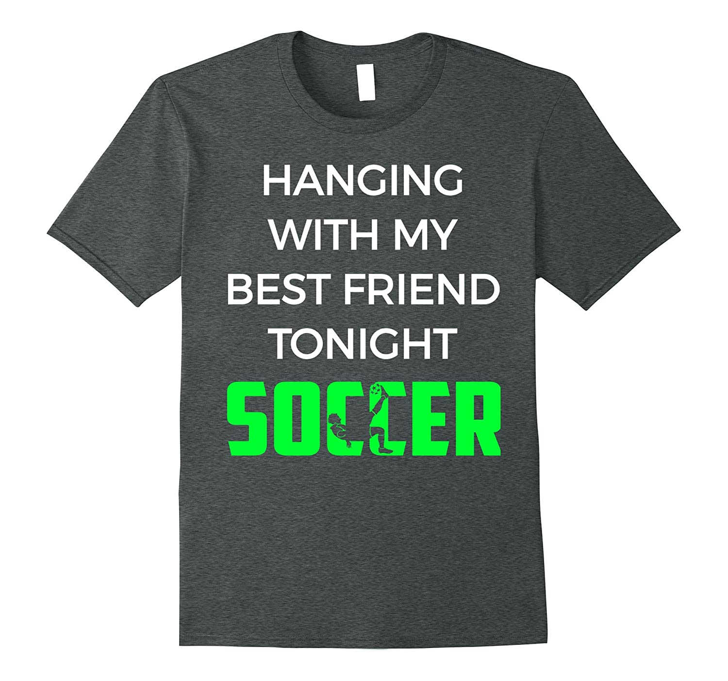 %Hanging With My Best Friend Tonight Soccer Funny Shirt