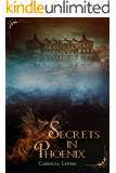 Secrets In Phoenix (Phoenix Holt Book 1)