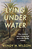 Lying Under Water: A Sergeant Frank Hardy Mystery (The Sergeant Frank Hardy Mysteries Book 4)