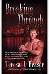 Breaking Through (Military Romantic Suspense) (SEAL Team Heartbreakers Book 2) Kindle Edition