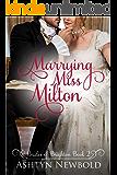 Marrying Miss Milton: A Regency Romance (Brides of Brighton Book 2)