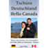 Tschüss Deutschland - Hello Canada