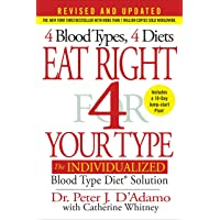 Eat Right 4 Your Type (Revised and Updated): The Individualized Blood Type Diet®...