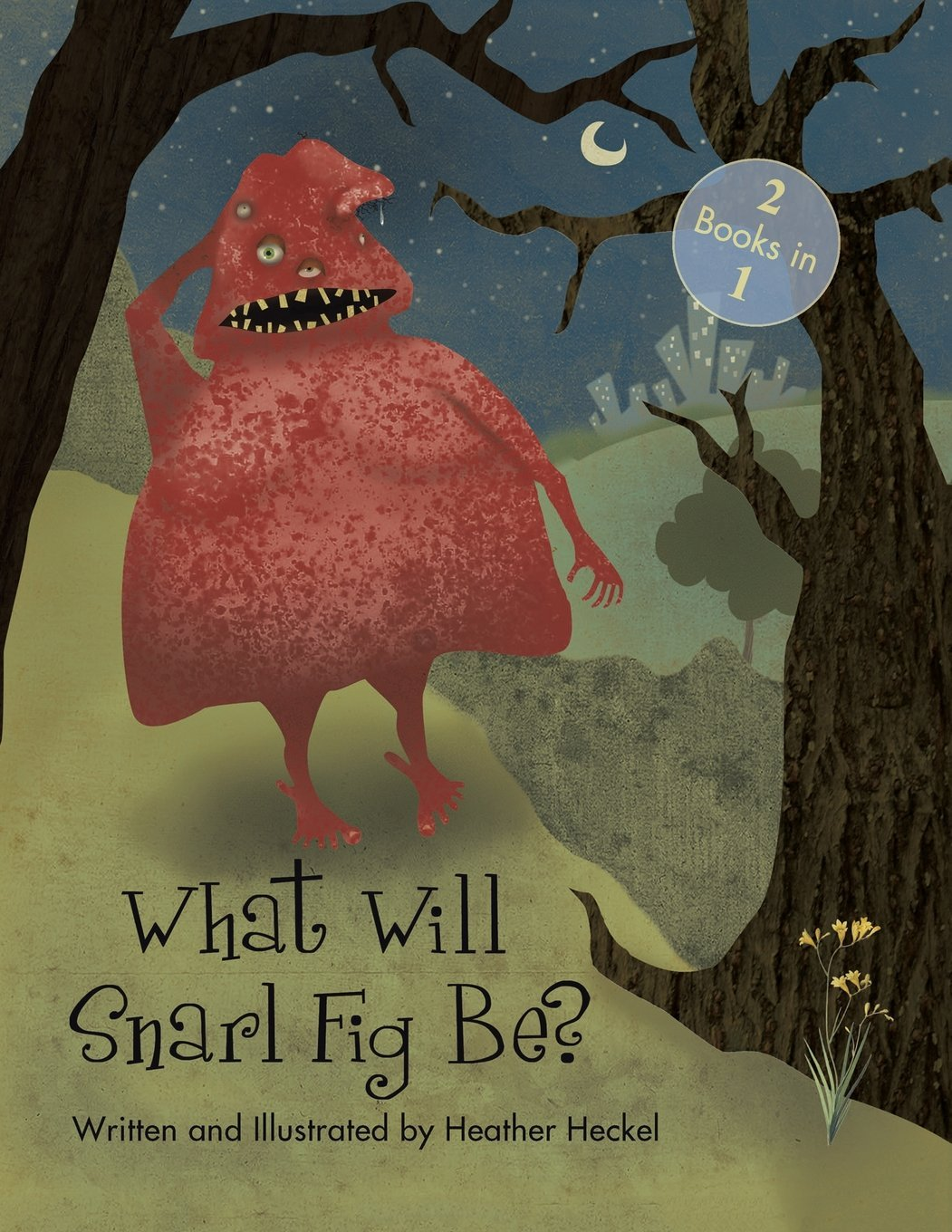 Read Online What Will Snarl Fig Be? / Nutsy and Her Tree: If a Tree Falls in the Woods, Did Snarl Fig Cause It or Nutsy Prevent It? PDF