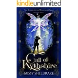 Call of Kythshire: An Epic Fairy Fantasy Adventure (Keepers of the Wellsprings Book 1)
