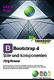 Bootstrap 4: Stile und Komponenten (German Edition)