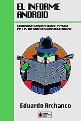 El Informe Android: La visión más completa sobre el mercado Post-PC que nadie se ha atrevido a contarte (El Espectador Digital nº 2) (Spanish Edition) Kindle Edition