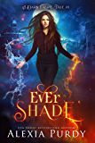 Ever Shade (A Dark Faerie Tale Book 1)