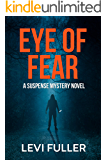Eye of Fear: A Suspense Mystery Novel (Alma Book 2)