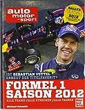 Formel 1 - Saison 2012: Alle Teams, Alle Strecken, Alle Fahrer
