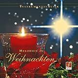 CD Melodien zu Weihnachten: Bekannte Weihnachtslieder, instrumentale Weihnachtsmusik