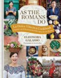 As the Romans Do. La Dolce Vita in a Cookbook: Classic and reinvented recipes from Rome