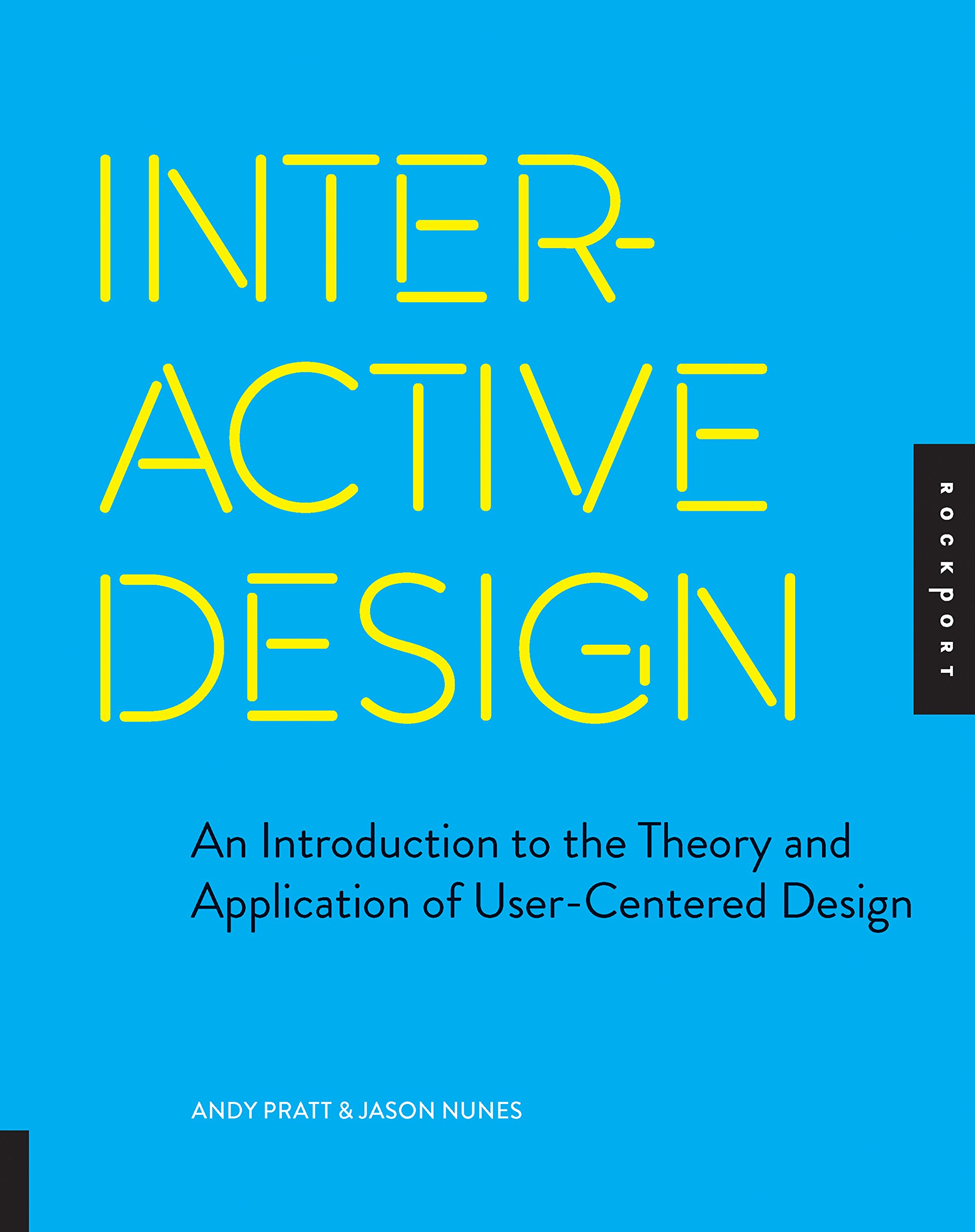 Read Online Interactive Design: An Introduction to the Theory and Application of User-centered Design ebook