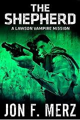 The Shepherd: A Lawson Vampire Mission #12: A Supernatural Espionage Urban Fantasy Series (The Lawson Vampire Series) Kindle Edition