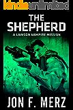 The Shepherd: A Lawson Vampire Mission #12: A Supernatural Espionage Urban Fantasy Series (The Lawson Vampire Series)